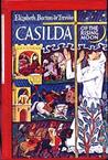 Casilda of the Rising Moon: A Tale of Magic and of Faith, of Knights and a Saint in Medieval Spain