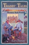Tradin' Tales: Stories from a Montana Back Porch