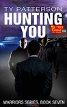 Hunting You (Warriors #7)