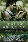Wish Upon A Werewolf (Wolves of Angels Rest, #8)