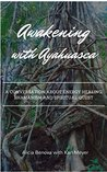 Awakening with Ayahuasca: A conversation about energy healing, shamanism and spiritual quest