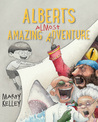 Albert's Almost Amazing Adventure by Marty Kelley