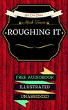 Roughing It: By Mark Twain & Illustrated (An Audiobook Free!)