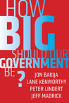 How Big Should Our Government Be?
