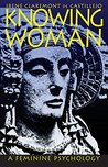 Knowing Woman: A Feminine Psychology