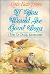 If You Would See Good Days