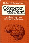 The Computer and the Mind: An Introduction to Cognitive Science,