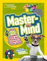 Mastermind: Over 100 Games, Tests, and Puzzles to Unleash Your Inner Genius