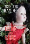 Hide and Seek (Hide and Seek Mystery Series, #1)