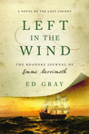 Left in the Wind: A Novel of the Lost Colony: The Roanoke Journal of Emme Merrimoth