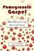 Pomegranate Gospel: Bible R...
