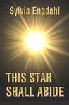 This Star Shall Abide (Children of the Star, #1)