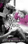I Pick You by Jettie Woodruff