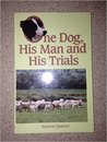 One Dog, His Man and His Trials