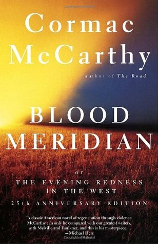 Blood Meridian, or the Evening Redness in the West by Cormac McCarthy