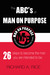 The Abc's of Man on Purpose...