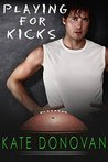 Playing for Kicks (Play Makers Book 5)