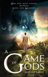 A Game of Gods (The Dystopian Chronicles, #1)