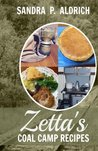 Zetta's Coal Camp Recipes (Black-and-White Photos): Authentic Appalachian Recipes with Black-and-White Photos (The Zetta Series) (Volume 2)