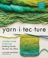 Yarnitecture: A Knitter's Guide to Spinning: Building Exactly the Yarn You Want