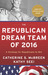 The Republican Dream Team of 2016: A Strategy for Republicans to Win