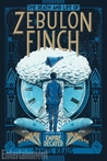 The Death and Life of Zebulon Finch, Volume Two: Empire Decayed (The Death and Life of Zebulon Finch, #1)