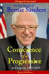 Conscience of a Progressive: The Best Speeches of Bernie Sanders, In Congress, 1991-2015, Abridged and Annotated. Illustrated.