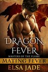 Dragon Fever (Masters of the Flame, #1)