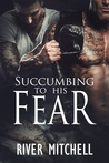 Succumbing to His Fear