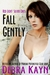 Fall Gently (Red Light: Silver Girls, #3)