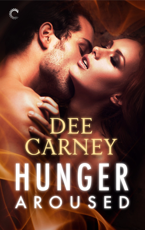 Hunger Aroused by Dee Carney