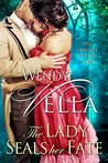 The Lady Seals Her Fate by Wendy Vella