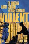 The Violent, Volume 1 by Ed Brisson