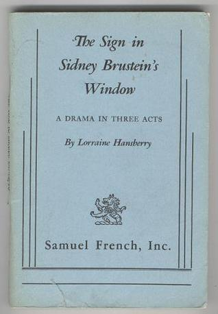 The sign in sidney brustein 39 s window by lorraine hansberry for Window quotes goodreads