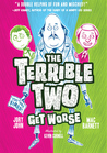 The Terrible Two Get Worse by Mac Barnett
