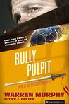 Bully Pulpit (The Destroyer Book 151)