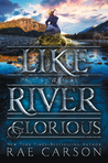 Cover of Like a River Glorious (The Gold Seer Trilogy, #2)