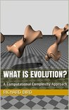 What Is Evolution?: A Computational Complexity Approach