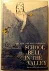 School Bell in the Valley by Natalie Savage Carlson