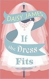 If The Dress Fits: A heartwarming romantic comedy guaranteed to sweep you off your feet!