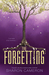 The Forgetting by Sharon Cameron