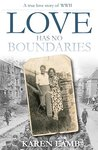 Love Has No Boundaries: A True Love Story of WWII