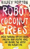 Robot Coconut Trees by Kelsey Horton