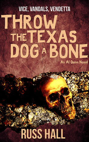 Throw the Texas Dog a Bone (Al Quinn, #3)