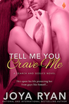 Tell Me You Crave Me (Search and Seduce, #3)