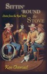 Sittin' 'Round the Stove: Stories from the Real West