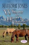 Lesbian Romance: Where the Heart Lands - Lesbian Cowgirl Contemporary Romance Novel (Las Vegas Connections Book 2)