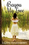 Bayou My Love: A Novel
