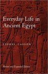Everyday Life in Ancient Egypt by Lionel Casson
