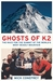 The Ghosts of K2 by Mick Conefrey
